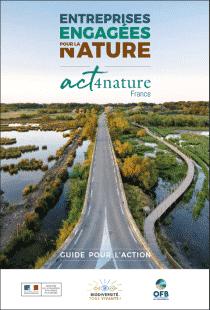 OFFICE FRANÇAIS DE LA BIODIVERSITE (2019), Entreprises Engagées pour la Nature – act4nature France, Guide pour l'action